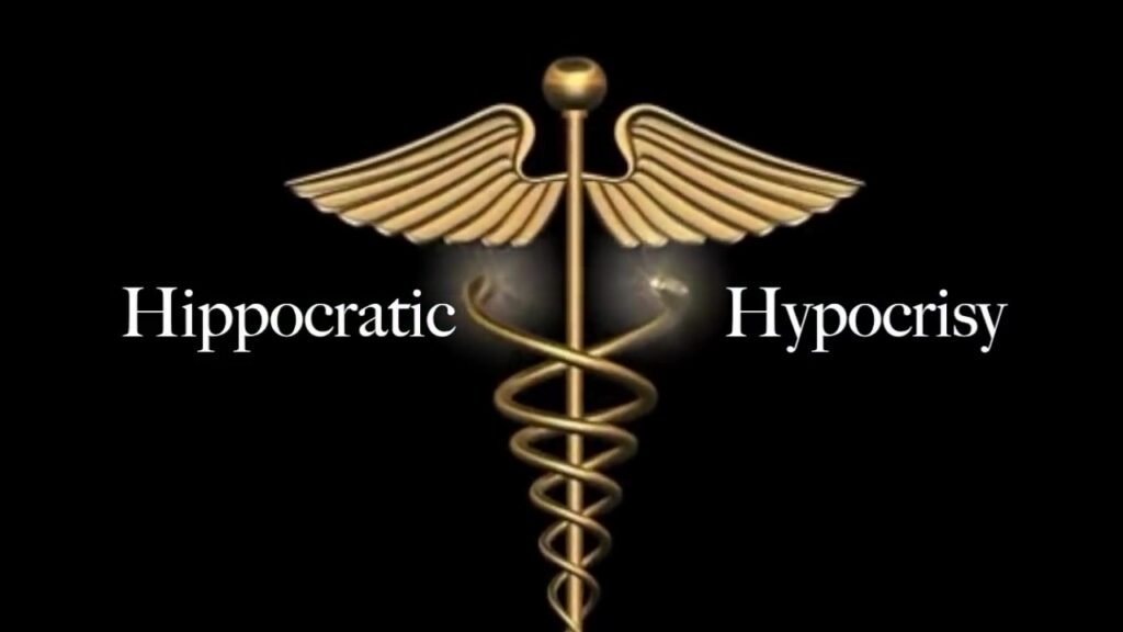 Hippocratic Hypocrisy – FULL